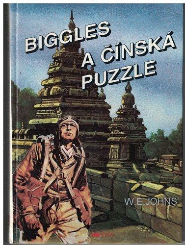 Biggles a čínská puzzle - W. E. Johns