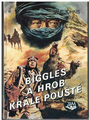 Biggles a hrob krále pouště - W. E. Johns