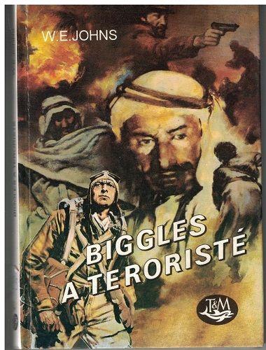 Biggles a teroristé - W. E. Johns