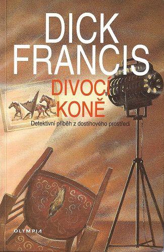 Divocí koně - Dick Francis