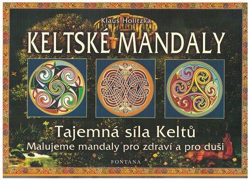 Keltské mandaly - Klaus Holitzka - tajemná síla Keltů