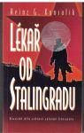 Lékař od Stalingradu - Heinz Konsalik