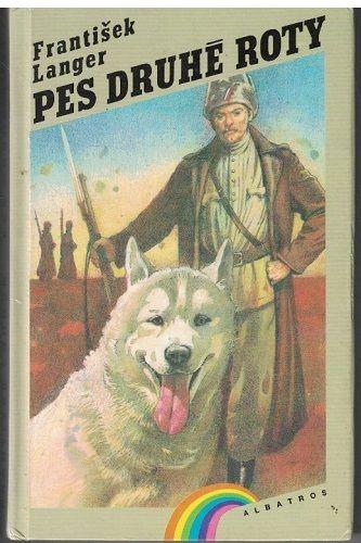 Pes druhé roty - František Langer