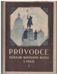 Průvodce sbírkami Národního musea Praha I. - r. 1932