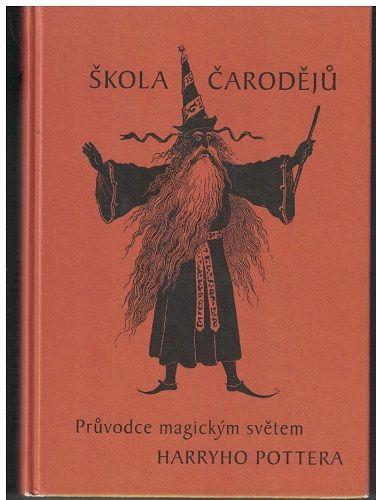 Škola čarodějů - průvodce magickým světem Harryho Pottera