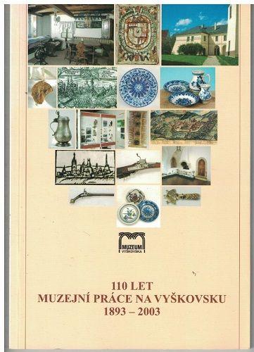 110 let muzejní práce na Vyškovsku 1893-2003