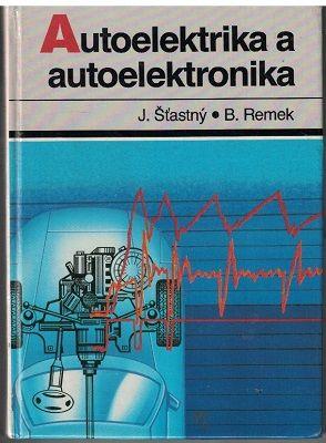 Autoelektrika a autoelektronika - J. Šťastný, Remek