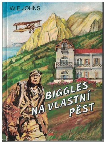 Biggles na vlastní pěst - W. E. Johns
