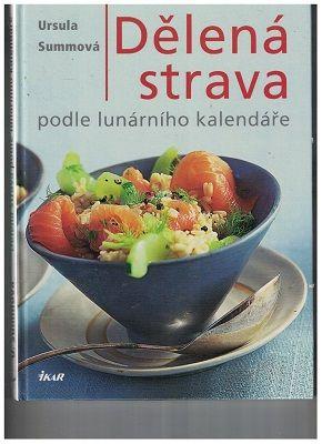Dělená strava podle lunárního kalendáře - U. Summová