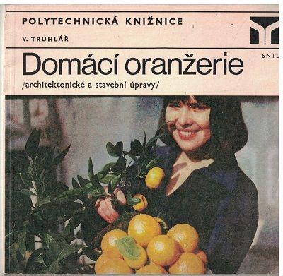 Domácí oranžerie - V. Truhlář