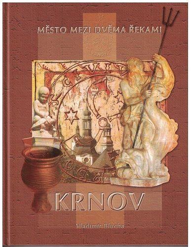 Krnov - město mezi dvěma řekami - Vladimír Blucha