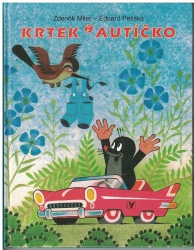 Krtek a autíčko - Zdeněk Miler, E. Petiška