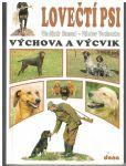 Lovečtí psi - výchova a výcvik - Hanzal, Vochozka