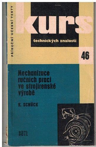 Mechanizace ručních prací ve strojírenské výrobě - K. Schück