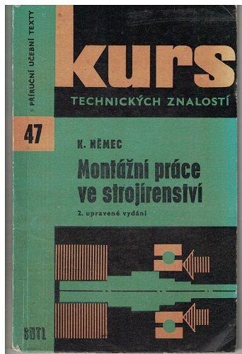 Montážní práce ve strojírenství - K. Němec