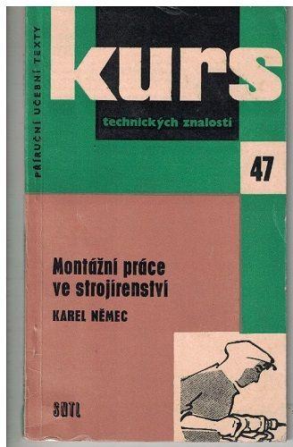 Montážní práce ve strojírenství - Karel Němec