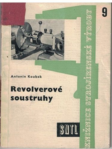 Revolverové soustruhy - Antonín Koubek