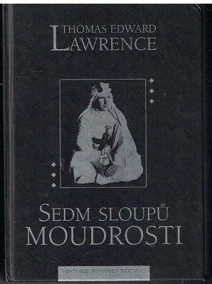Sedm sloupů moudrosti - T. E. Lawrence