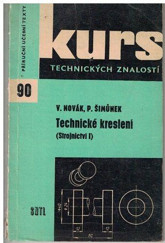 Technické kreslení - (Strojnictví I) - Novák, Šimůnek