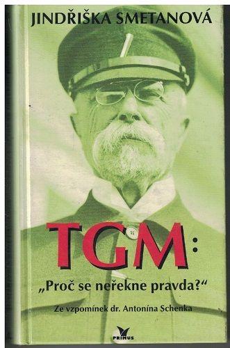 TGM: Proč se neřekne pravda ? - Jindřiška Smetanová