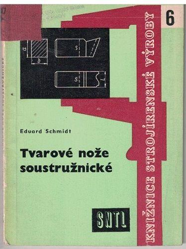 Tvarové nože soustružnické - Eduard Schmidt