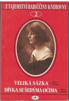 Veliká sázka - Marie Preisová, Dívka se šedýma očima - Marie Jánská
