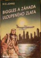 Biggles a záhada uloupeného zlata - W. E. Johns