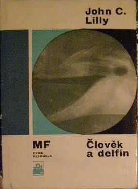 ČLOVĚK A DELFÍN - J. C. LILLY