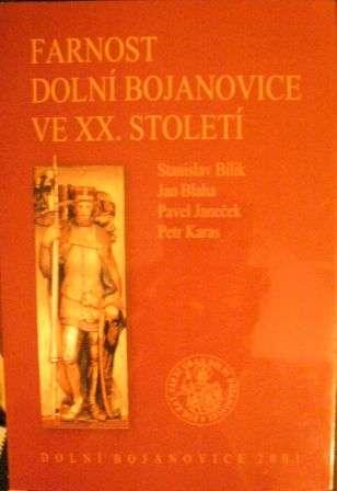 Farnost Dolní Bojanovice ve XX. století - okr. Hodonín