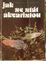 Jak se stát akvaristou - R. Zukal, S. Frank