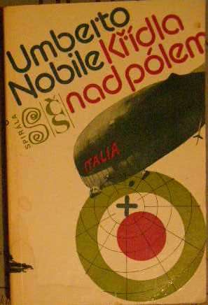 Křídla nad pólem - U. Nobile
