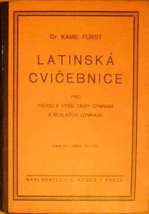 Latinská cvičebnice pro pátou a vyšší třídy gymnasií