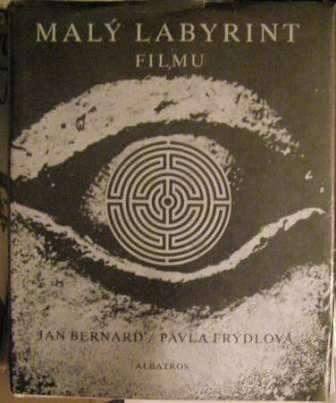 Malý labyrint filmu - J. Bernard, P. Frýdlová