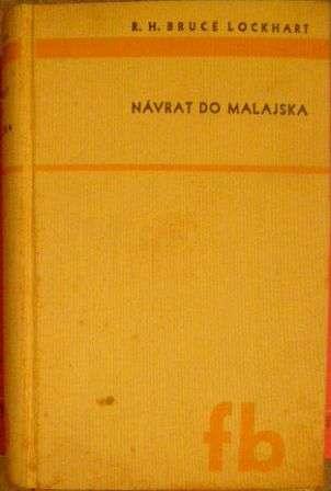 Návrat do Malajska - R. H. Bruce Lockhart