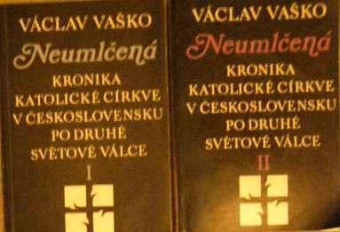 Neumlčená kronika katolické církve v Československu po 2. svět. válce I. a II. - V. Vaško