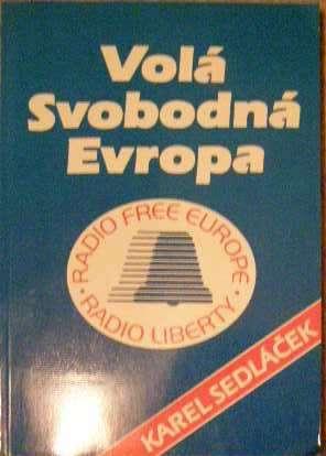 Volá Svobodná Evropa - K. Sedláček