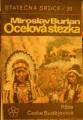 Ocelová stezka - M. Burian, il. V. Junek
