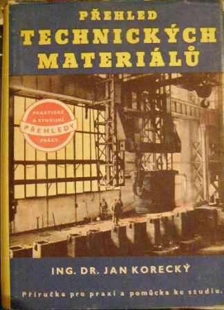 Přehled technických materiálů - ing. dr. J. Korecký