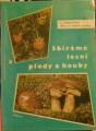 Sbíráme lesní plody a houby - A. Hrdlička a M. Smotlacha