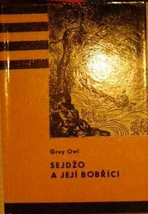 Sejdžo a její bobříci - Grey Owl