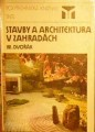 Stavby a architektura v zahradách - M. Dvořák