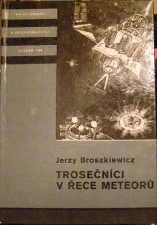 Trosečníci v řece meteorů - J. Broszkiewicz