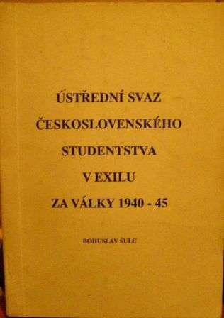 Ústřední svaz čs. studentstva v exilu za války 1940 - 45