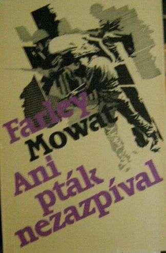 Ani pták nezazpíval - F. Mowat