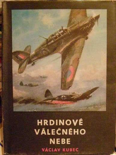 Hrdinové válečného nebe - V. Kubec