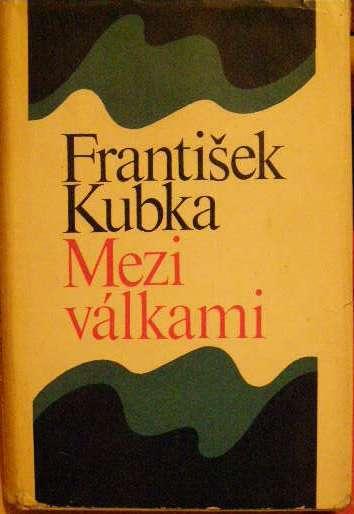 Mezi válkami (Masaryk a Beneš v mých vzpomínkách) - Fr. Kubka