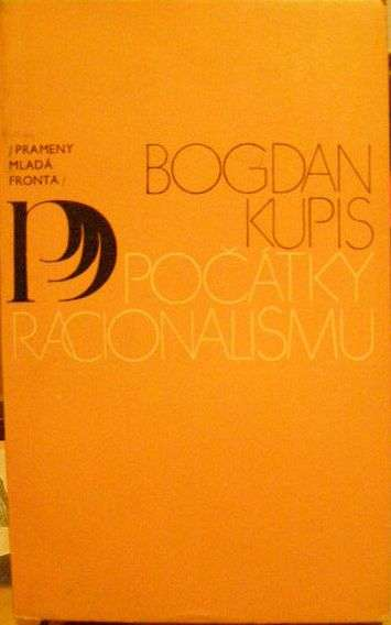 Počátky racionalismu - B. Kupis