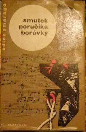 Smutek poručíka Borůvky - J. Škvorecký
