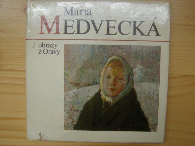 M. Medvecká - obrazy z Oravy.