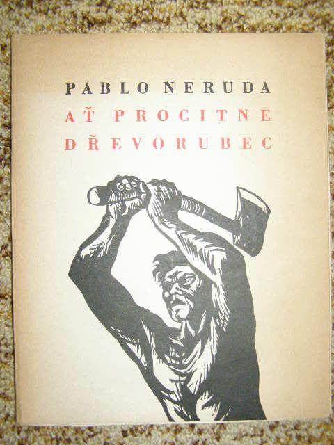 Ať procitne dřevorubec - Pablo Neruda
